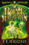The Bone Magician - F.E. Higgins
