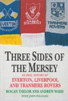 Three Sides of the Mersey - Rogan P. Taylor, Andrew Ward