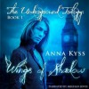 Wings of Shadow - Anna Kyss