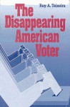 The Disappearing American Voter - Ruy A. Teixeira