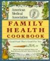 AMA Family Health Cookbook - Melanie Barnard, Brooke Dojny, C. Wayne Callaway, Mindy Hermann