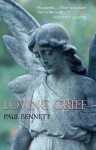 Loving Grief - Paul Bennett