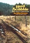 Hard Scrabble: Observations on a Patch of Land - John Graves, Rick Bass