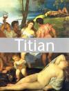 Titian - Charles Hope, Jill Dunkerton, Jennifer Fletcher, Miguel Falomir, David Jaffe, Nicholas Penny, Caroline Campbell, Amanda Bradley