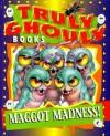 Maggot Madness! - Scott Ingram, Ginni Pruitt