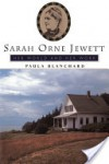 Sarah Orne Jewett: Her World And Her Work - Paula Blanchard, Sean F. Kelly, Reid J. Kelly