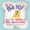 Hi I'm Bailey and I'm Getting a New Special Family - Bailey And Ann Devine Ferreira, Bailey