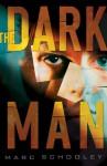 The Dark Man - Marc Schooley