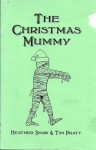 The Christmas Mummy (a holiday story) (Holiday Chapbook Series #5) - Heather Shaw, Tim Pratt, Greg Van Eekhout