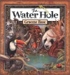 The Water Hole - Graeme Base