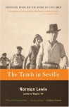 The Tomb in Seville: Crossing Spain on the Brink of Civil War - Norman Lewis
