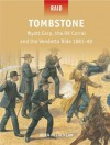 Tombstone - Wyatt Earp, the O.K. Corral, and the Vendetta Ride 1881-82 - Sean McLachlan