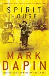 Spirit House - Mark Dapin