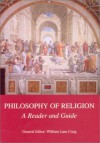 Philosophy of Religion: A Reader and Guide - William Lane Craig, Timothy O'Connor