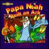 Papa Noah Built an Ark - Carol Greene