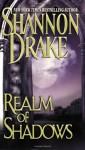 Realm Of Shadows - Shannon Drake