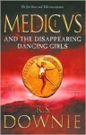 Medicus and the Disappearing Dancing Girls - Ruth Downie