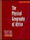 The Physical Geography of Africa - A.R. Orme, William Mansfield Adams, Andrew S. Goudie