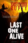 Last One Alive - Kristopher Rufty