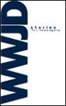 WWJD: Stories for Teens - Honor Books, Derek Graham, Clint Baxter, Al Burns, Mike Chapman, Teresa Cleary, Alan Cliburn, Karen Desollar, Julie Durham, Dennis C. Gerig, Kent Phillips, Marlys G. Stapelbroek, Micah Stevens, Cindy Wainwright, Julie Berens, Walt Carter, Misti Chapman