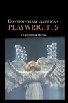 Contemporary American Playwrights - Christopher Bigsby