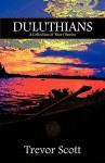 Duluthians: A Collection of Short Stories - Trevor Scott