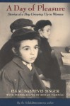 A Day of Pleasure: Stories of a Boy Growing Up in Warsaw - Isaac Bashevis Singer, Roman Vishniac