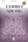 Christ Arose - Lari Goss