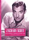 Zachary Scott: Hollywood's Sophisticated Cad - Ronald L. Davis
