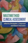 Multimethod Clinical Assessment - Christopher J. Hopwood, Robert F. Bornstein