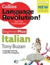 Collins Language Revolution! Italian: Beginner Plus (Italian Edition) - Tony Buzan, Clelia Boscolo
