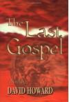 The Last Gospel - David Howard