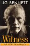 Witness: The Story Of A Search (Bennett Books Spiritual Classic.) - John Godolphin Bennett