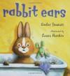 Rabbit Ears - Amber Stewart, Laura Rankin