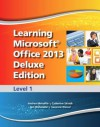 Learning Microsoft Office 2013 Deluxe Edition: Level 1 - Emergent Learning LLC, Suzanne Weixel, Faithe Wempen, Catherine Skintik