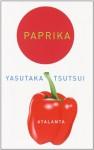 Paprika - Yasutaka Tsutsui, Jesús Carlos Álvarez Crespo, Fernando Iwasaki Cauti