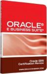 Oracle® E Business Suite® Interview Questions: Unofficial Oracle EBS Certification Review - Terry Sanchez-Clark