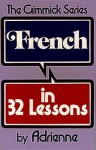 French in 32 Lessons - Adrienne Cecile Rich, Adrienne