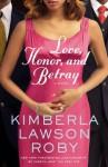 Love, Honor, and Betray - Kimberla Lawson Roby