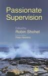 Passionate Supervision - Robin Shohet