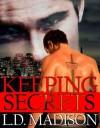 Keeping Secrets - L.D. Madison