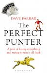 The Perfect Punter - Dave Farrar