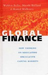 Global Finance: New Thinking on Regulating Speculative Capital Markets - Walden Bello, Kamal Malhotra, Nicola Bullard