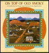 On Top of Old Smokey: A Collection of Songs and Stories from Appalachia - Ron Kidd, Ronald Kidd