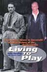 Living To Play: From Soccer Slaves To Socceratti: A Social History Of The Professionals - John Harding, Gordon Taylor