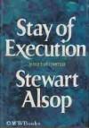 Stay of Execution: A Sort of Memoir - Stewart Alsop