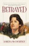 Betrayed (Palisades Historical Romance) - Lorena McCourtney