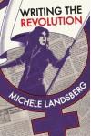 Writing the Revolution - Michele Landsberg, Second Story Press