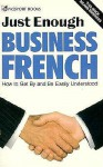 Just Enough Business French/How to Get by and Be Easily Understood (Just Enough) - Nicole Marin, Passport Books, Lexus Ltd.