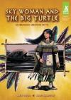 Sky Woman and the Big Turtle: An Iroquois Creation Myth - Anita Yasuda, Mark Pennington